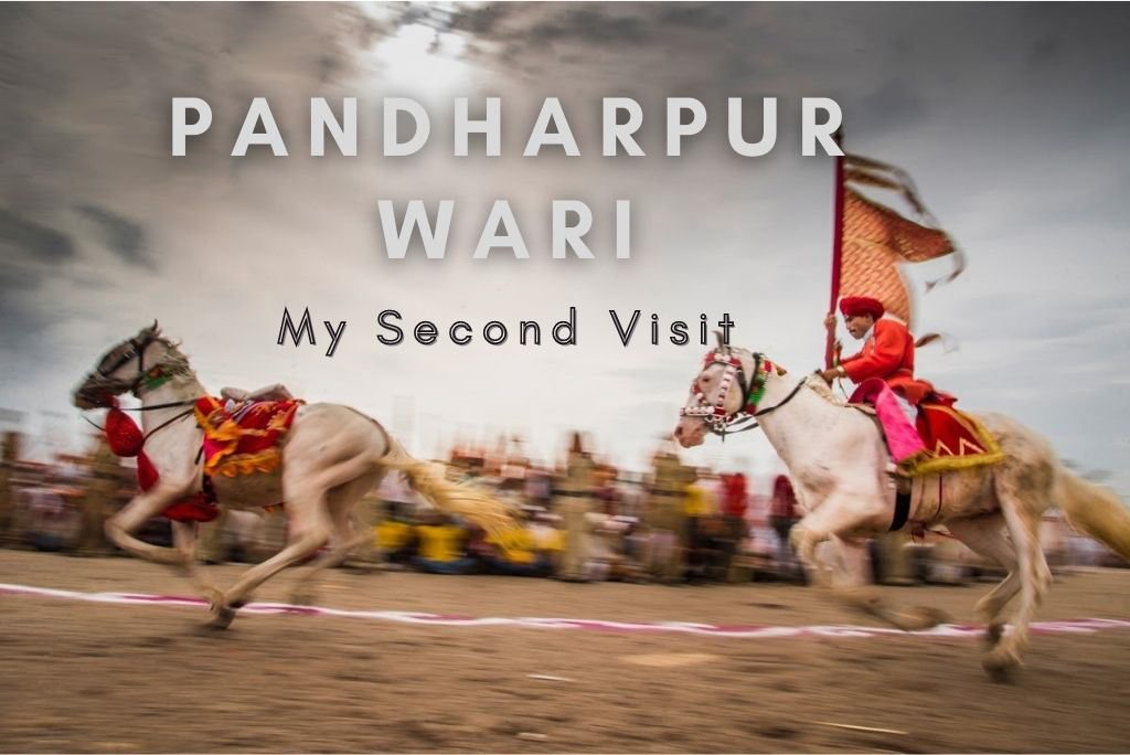 Pandharpur Wari - My Second Visit